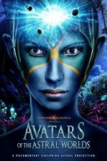 Watch Avatars of the Astral Worlds Online Alluc