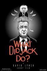 Watch What Did Jack Do? Online Alluc