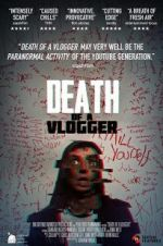 Watch Death of a Vlogger Online Alluc