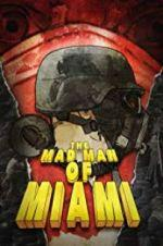 Watch The Mad Man of Miami Online Alluc