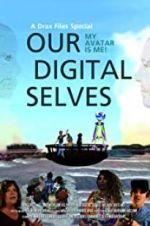Watch Our Digital Selves Online Alluc