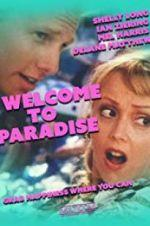 Watch Welcome to Paradise Online Alluc