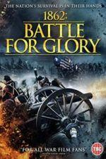 Watch 1862 : Battle For Glory Online Alluc