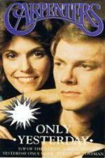 Watch Only Yesterday: The Carpenters\' Story Online Alluc