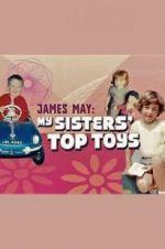 Watch James May: My Sisters\' Top Toys Online Alluc