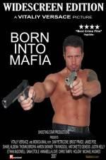 Watch Born Into Mafia Online Alluc