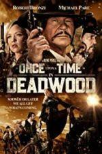 Watch Once Upon a Time in Deadwood Online Alluc
