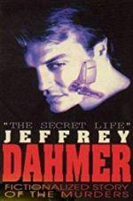 Watch The Secret Life: Jeffrey Dahmer Online Alluc