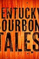 Watch Kentucky Bourbon Tales: Distilling the Family Business Online Alluc