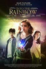 Watch Into the Rainbow Online Alluc