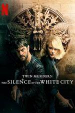 Watch Twin Murders: The Silence of the White City Online Alluc