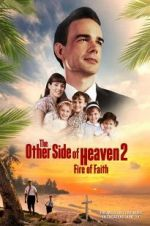 Watch The Other Side of Heaven 2: Fire of Faith Online Alluc
