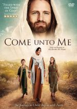 Watch Come Unto Me Alluc