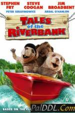 Watch Tales of the Riverbank Alluc