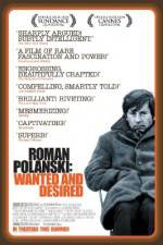 Watch Roman Polanski: Wanted and Desired Online Alluc